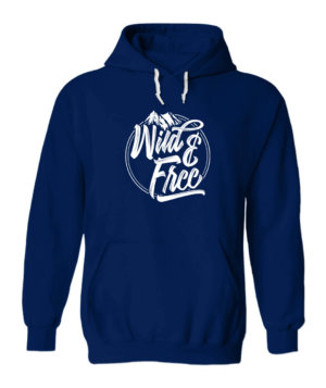 Wild and Free, Men's Hoodies