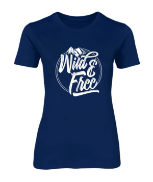 Wild and Free, Women's Round Neck T-shirt
