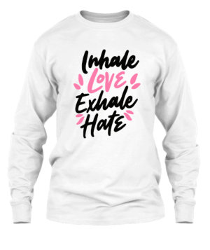 Inhale Love Exhale Hate, Men's Long Sleeves T-shirt