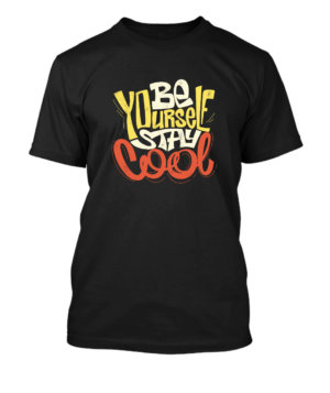 BE YOURSELF STAY COOL, Men's Round T-shirt