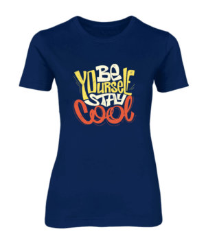 BE YOURSELF STAY COOL, Women's Round Neck T-shirt