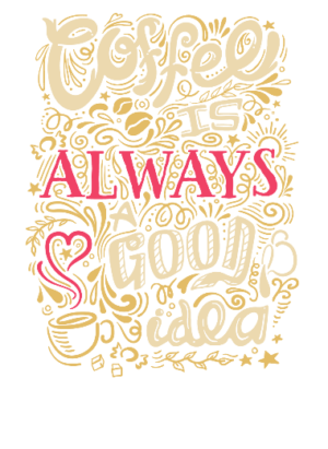 Coffee is always a good idea, Men's Round T-shirt