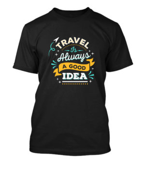 Travel is always a good idea, Men's Round T-shirt
