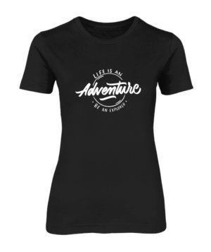 Life is an adventure, Women's Round Neck T-shirt