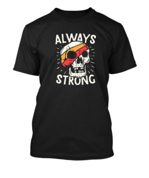 Always Strong, Men's Round T-shirt