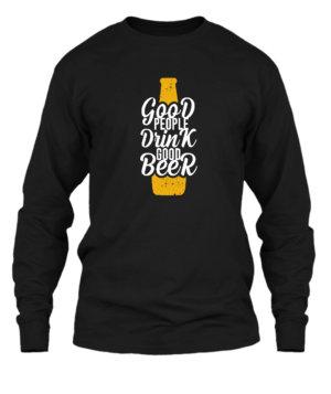 Good People Drink Good Bear, Men's Long Sleeves T-shirt
