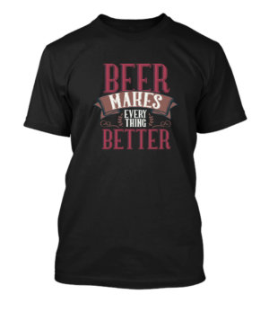 Beer makes everything better, Men's Round T-shirt