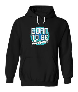 Born to be awesome, Men's Hoodies
