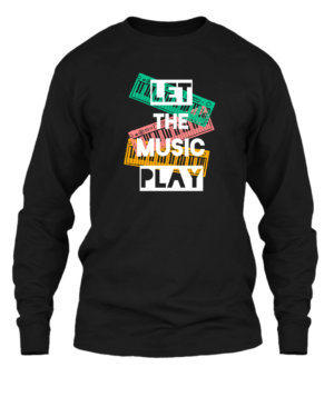Let the music play, Men's Long Sleeves T-shirt