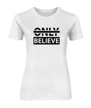 Believe, Women's Round Neck T-shirt