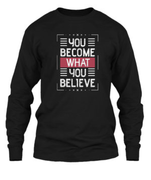 You become what you believe, Men's Long Sleeves T-shirt