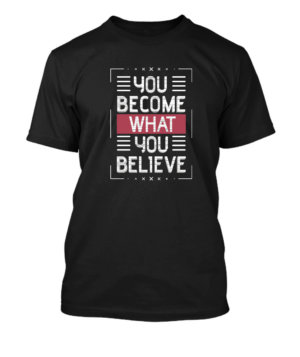 You become what you believe, Men's Round T-shirt