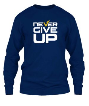 Never Give Up, Men's Long Sleeves T-shirt