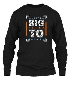 Lets Think Big, Men's Long Sleeves T-shirt