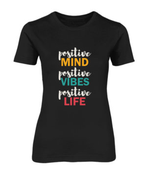 Positive Life, Women's Round Neck T-shirt