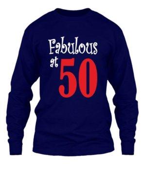 Fabulous at 50, Men's Long Sleeves T-shirt