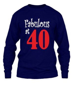 Fabulous at 40, Men's Long Sleeves T-shirt