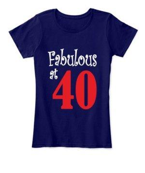 Fabulous at 40, Women's Round Neck T-shirt