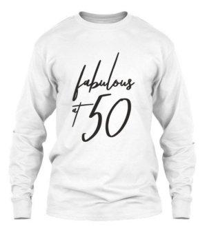 fabulous at 50 tshirt, Men's Long Sleeves T-shirt