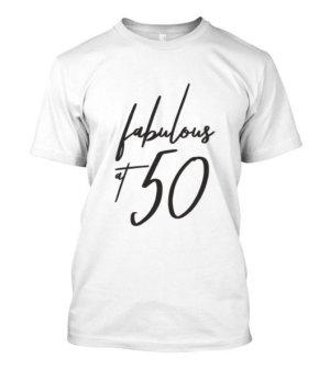 fabulous at 50 tshirt, Men's Round T-shirt