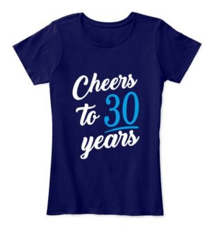 Cheers to 30 years, Women's Round Neck T-shirt