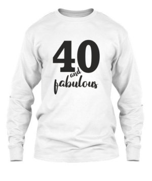 40 and fabulous, Men's Long Sleeves T-shirt