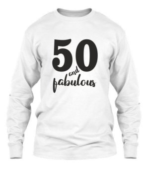 50 and fabulous, Men's Long Sleeves T-shirt