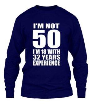 I AM NOT 50, Men's Long Sleeves T-shirt