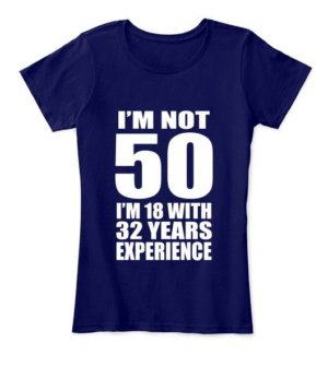 I AM NOT 50, Women's Round Neck T-shirt