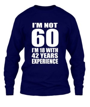 I AM NOT 60, Men's Long Sleeves T-shirt