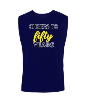Cheers to 50 years tshirt, Men's Sleeveless T-shirt