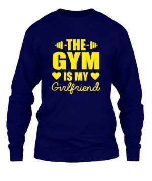 The Gym is my girlfriend, Men's Long Sleeves T-shirt