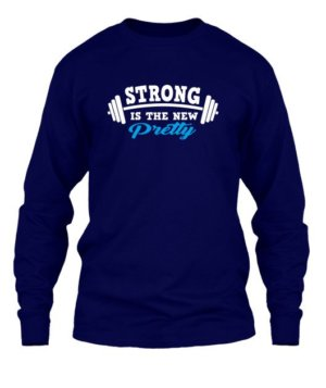 Strong is the new pretty, Men's Long Sleeves T-shirt