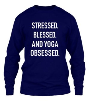 Stressed blessed and yoga obsessed, Men's Long Sleeves T-shirt