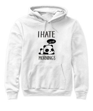I hate mornings-Panda Tshirt, Women's Hoodies