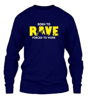 BORN TO RAVE, Men's Long Sleeves T-shirt