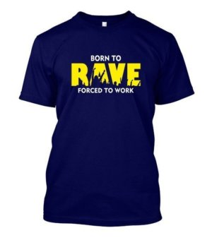 BORN TO RAVE, Men's Round T-shirt