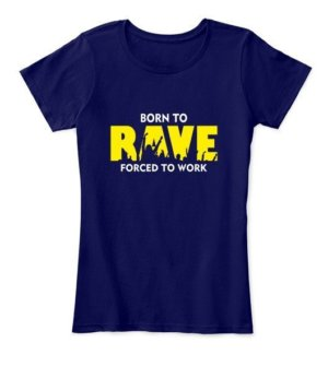 BORN TO RAVE, Women's Round Neck T-shirt
