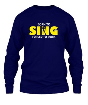 BORN TO SING , Men's Long Sleeves T-shirt
