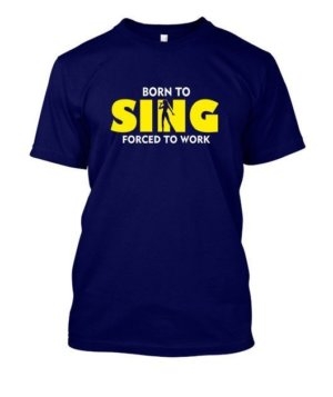 BORN TO SING , Men's Round T-shirt