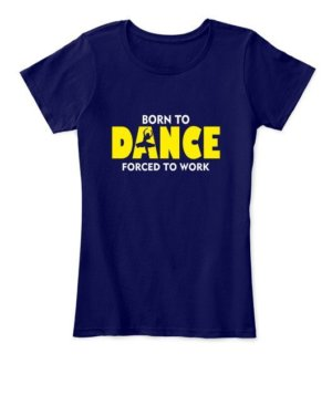 BORN TO DANCE, Women's Round Neck T-shirt