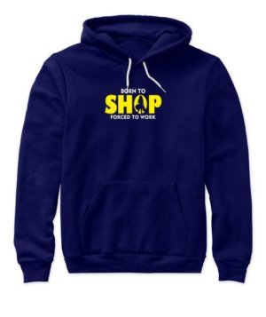 BORN TO SHOP, Women's Hoodies