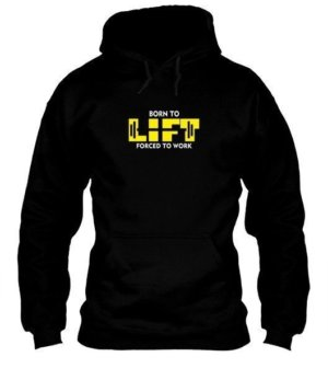 BORN TO LIFT, Men's Hoodies