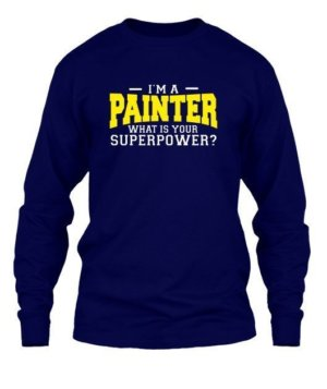 I am a Painter, Men's Long Sleeves T-shirt