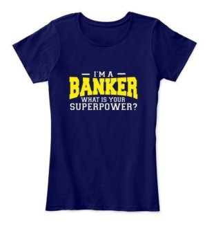 I am a Banker, Women's Round Neck T-shirt