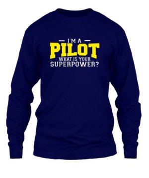 I am a Pilot, Men's Long Sleeves T-shirt