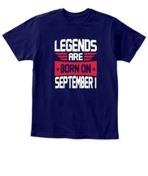 Legends are born on September 1 – 30, Kid's Unisex Round Neck T-shirt