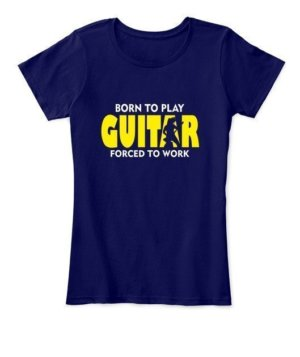 BORN TO PLAY GUITAR, Women's Round Neck T-shirt