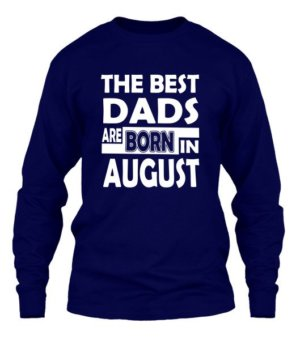 Dads are born in august, Men's Long Sleeves T-shirt