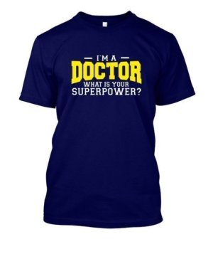 I am a Doctor, Men's Round T-shirt